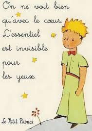 On ne voit bien qu'avec le coeur le Petit Prince