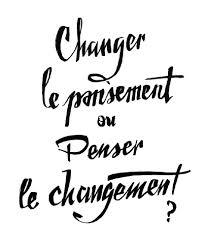 changer le pansement ou penser le changement