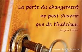 la porte du changement ne peut s'ouvrir que de l intérieur